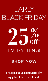 Early Black Friday Deals - 25% off everything! Discount automatically applied at checkout